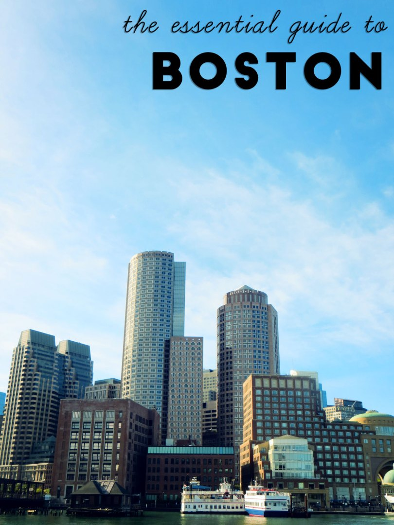 The Essential Guide to Boston
