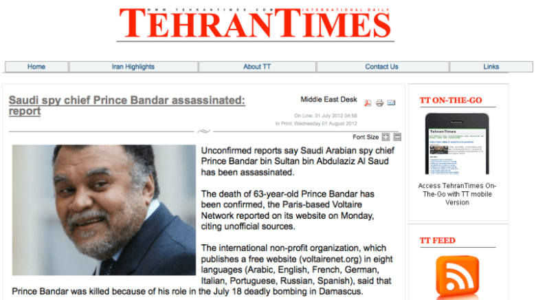 A screen shot from the Tehran Times on July 31, 2012, which gave the distinct impression that Prince Bandar had been killed. A U.S. State Department spokesperson says the story, and others like it, were false.