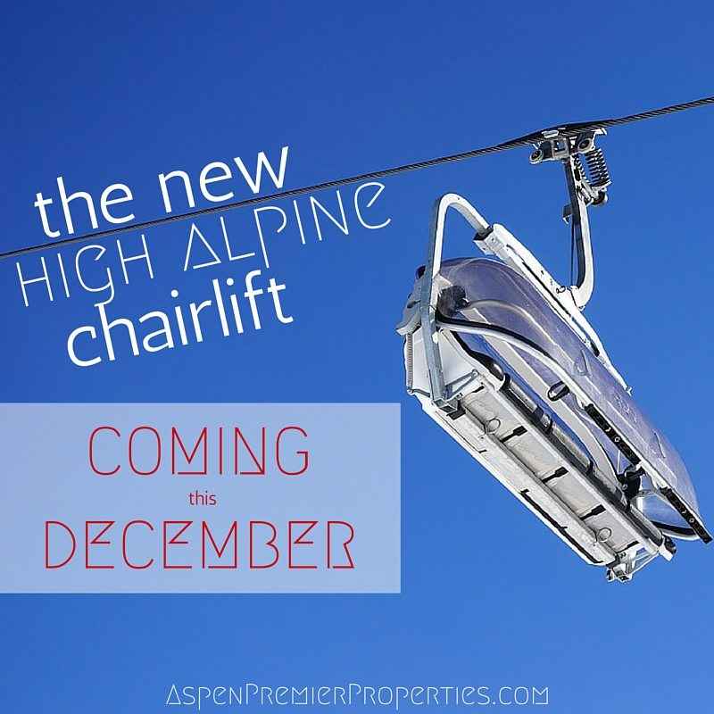 The New High Alpine Chairlift - Aspen Luxury Properties for Sale
