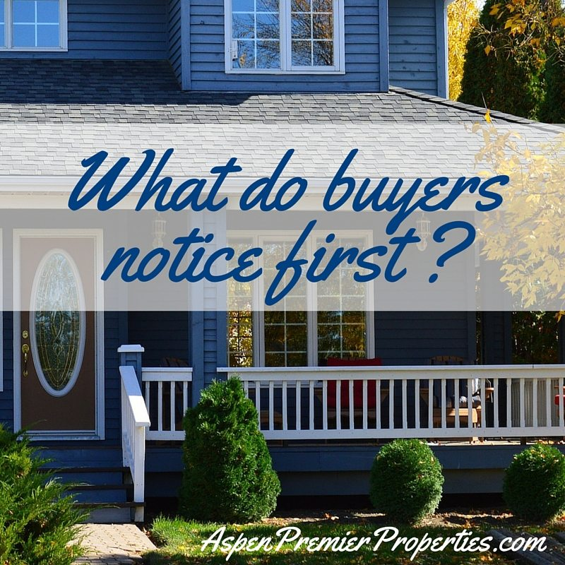 What do homebuyers notice first - Sell your home in Aspen