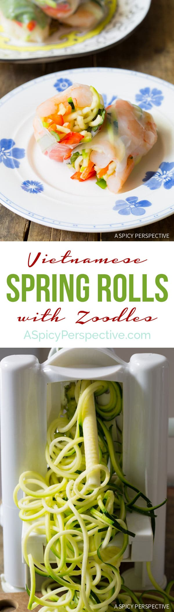 Healthy Vietnamese Spring Rolls with Zoodles!!