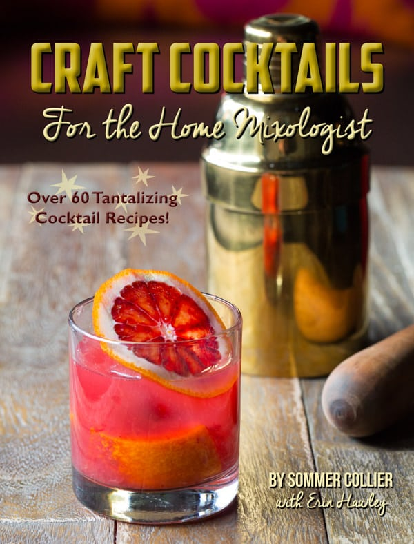 Craft Cocktails for the Home Mixologist | ASpicyPerspective.com