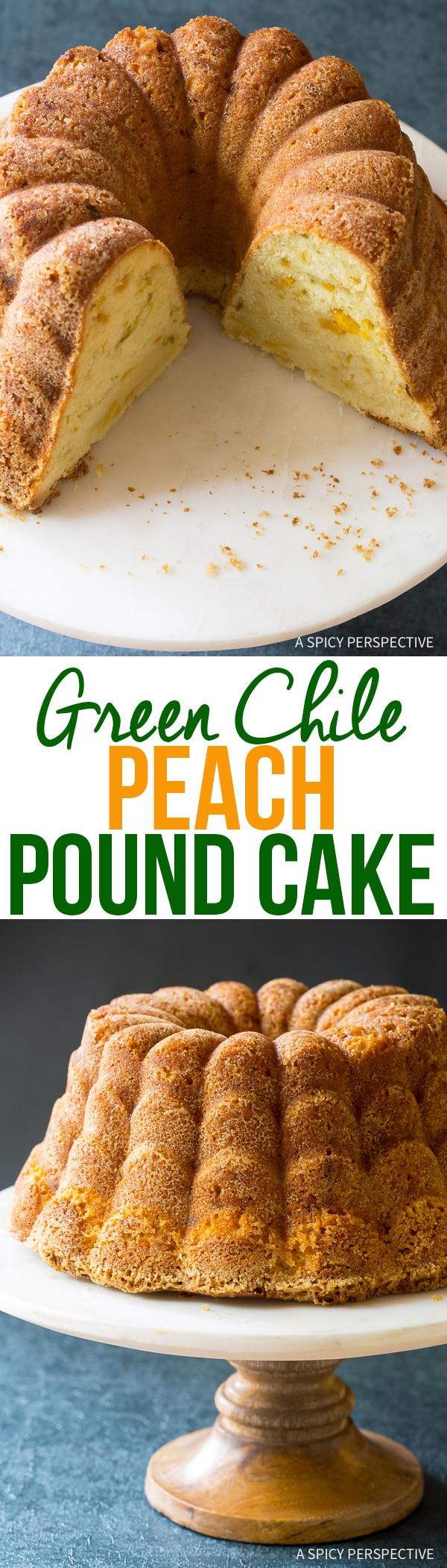 Spicy Sweet Green Chile Peach Pound Cake Recipe