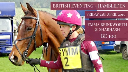 Aspire Eventing Diary. Through coach's eyes: Emma and Shabhash at Hambleden Horse Trials, April 24th 2015