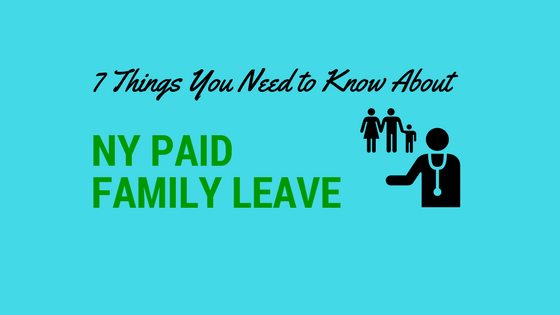 7 Things You Need to Know About NY Paid Family Leave