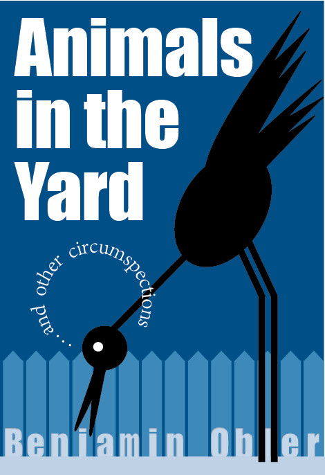 Animals in the Yard and Other Cicumspections