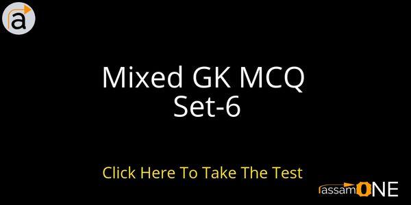 Mixed Gk Mcq Set 6 Assamone