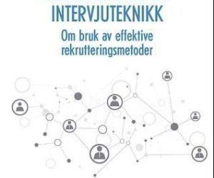 """Ole I Iversen: """"Rekrutterings- og intervjuteknikk"""""""