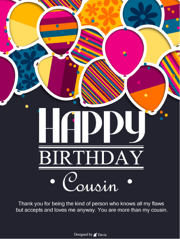 Kind Cousin Happy Birthday Cousin Birthday Greeting Cards By Davia