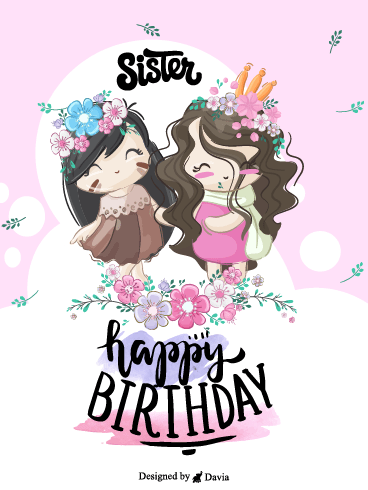 Cute Sister Happy Birthday Sister Cards Birthday Greeting Cards By Davia