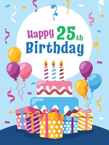 Fabulous Cake Presents Happy 25th Birthday Card Birthday Greeting Cards By Davia