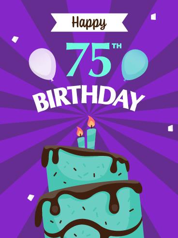 Time To Celebrate Happy 75th Birthday Card Birthday Greeting Cards By Davia