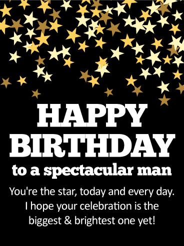 To A Spectacular Man Happy Birthday Card Birthday Greeting Cards By Davia