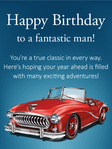 You Re A True Classic Happy Birthday Card Birthday Greeting Cards By Davia