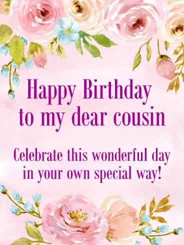 To My Dear Cousin Happy Birthday Card Birthday Greeting Cards By Davia