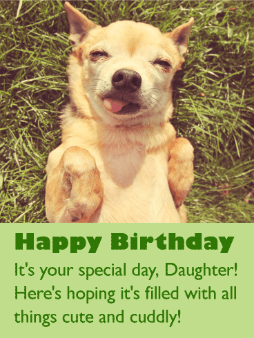 Cute Dog Happy Birthday Wishes Card For Daughter Birthday Greeting Cards By Davia