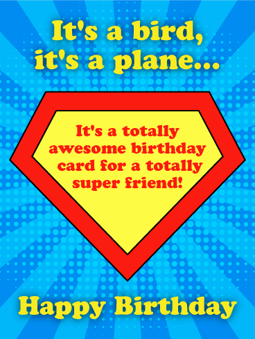 To A Totally Super Friend Happy Birthday Card Birthday Amp Greeting Cards By Davia