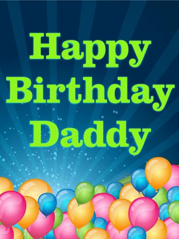 Birthday Balloons For Daddy Happy Birthday Card Birthday Greeting Cards By Davia