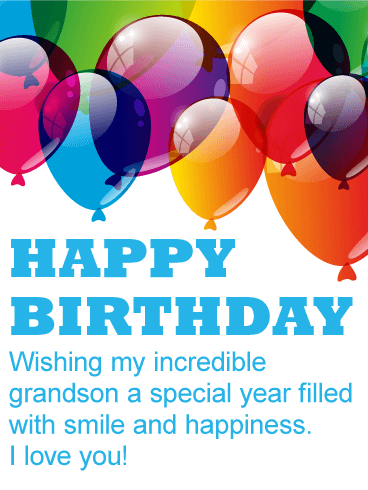 To My Incredible Grandson Happy Birthday Card Birthday Greeting Cards By Davia