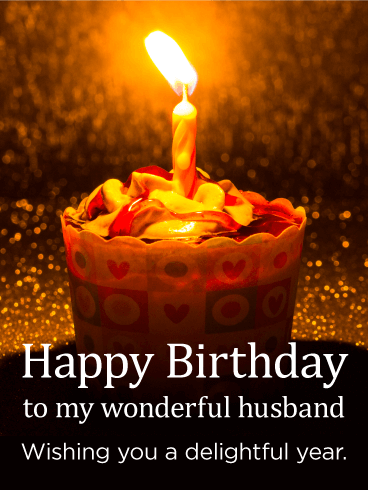 Happy Birthday To My Wonderful Husband. Wishing you a delightful year.