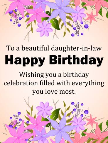 To A Beautiful Daughter In Law Happy Birthday Card Birthday Greeting Cards By Davia