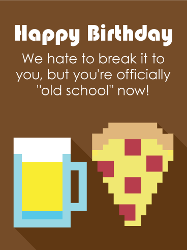 To An Old School Son Funny Birthday Card Birthday Greeting Cards By Davia