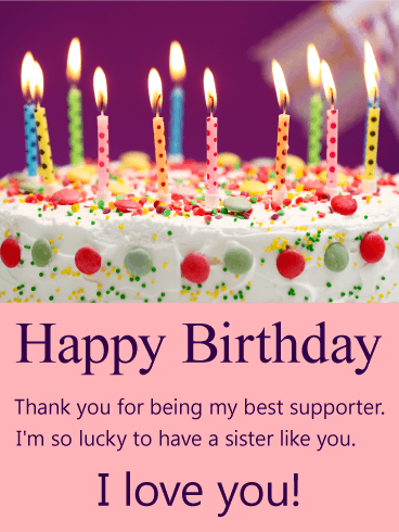 To My Best Supporter Sis Happy Birthday Card Birthday Greeting Cards By Davia