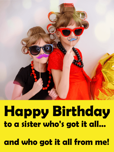 Funny Birthday Cards For Sister Birthday Greeting Cards By Davia Free Ecards