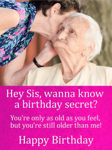 Wanna Know A Birthday Secret Funny Birthday Card For Sister Birthday Greeting Cards By Davia