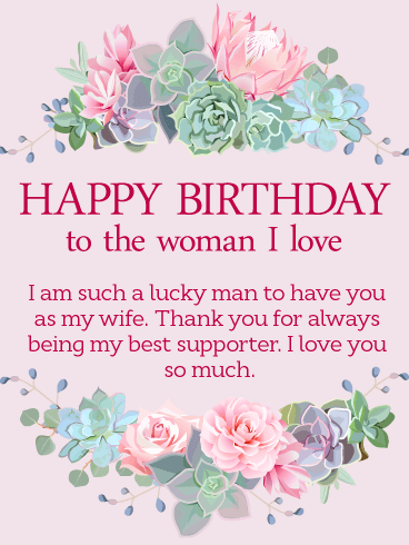 To The Woman I Love Happy Birthday Wishes Card For Wife Birthday Greeting Cards By Davia