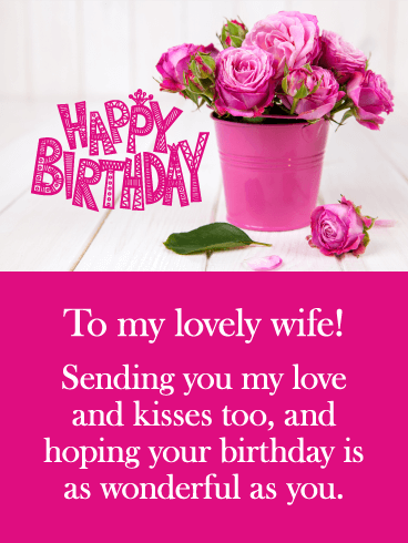 Sending You Love And Kisses Happy Birthday Card For Wife Birthday Greeting Cards By Davia