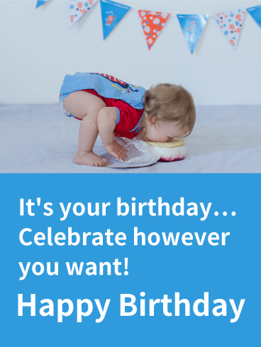 Celebrate However You Want Funny Birthday Card Birthday Greeting Cards By Davia