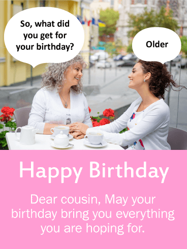 What Did You Get Funny Birthday Card For Cousin Birthday Greeting Cards By Davia