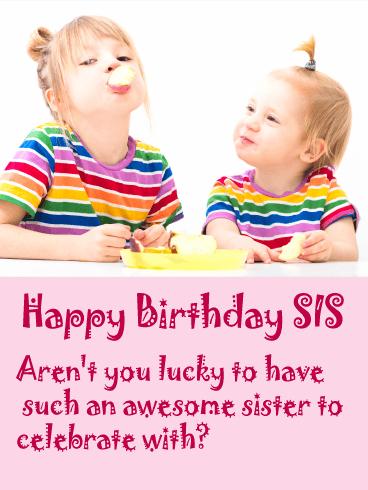 Sis I Am So Lucky Funny Birthday Card Birthday Greeting Cards By Davia