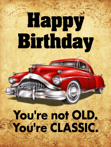 You Are Classic Funny Birthday Card Birthday Greeting Cards By Davia