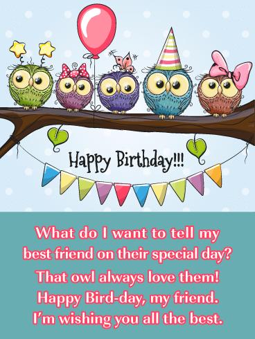 Owl Always Love You Happy Birthday Card For Best Friend Birthday Greeting Cards By Davia