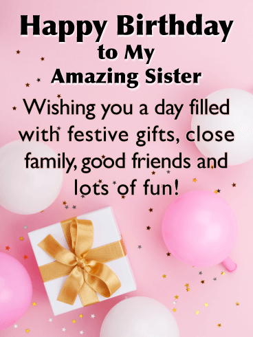 My Amazing Sister Happy Birthday Card For Sister Birthday Greeting Cards By Davia