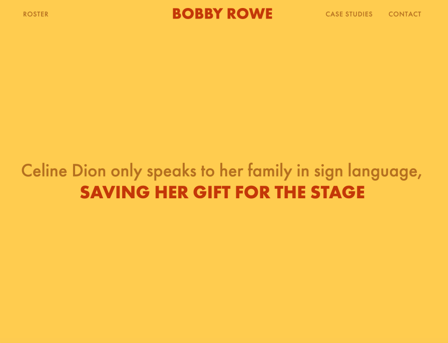 """Bobby Rowe's homepage uses bold orange tones to display the quotn: """"Celine Dion only speaks to her family in sign language, saving her gift for the stage."""""""