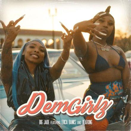 Big Jade – Dem Girlz Ft. Erica Banks & Beatking mp3