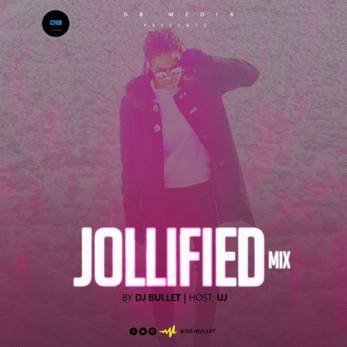 Dj Bullet - Jollified Mix Ft. UJ