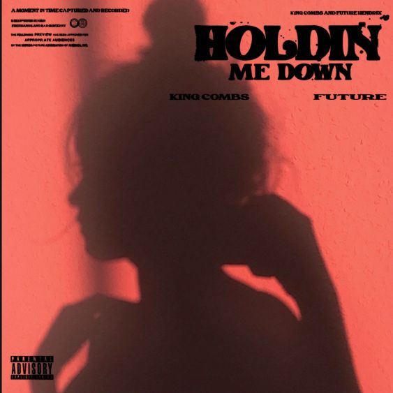 King Combs Ft. Future – Holdin Me Down mp3