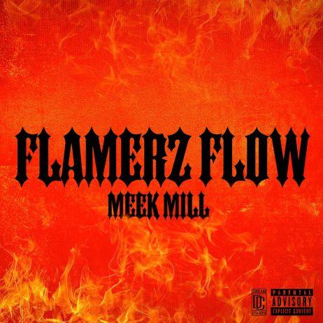 Meek Mill - Flamerz Flow mp3