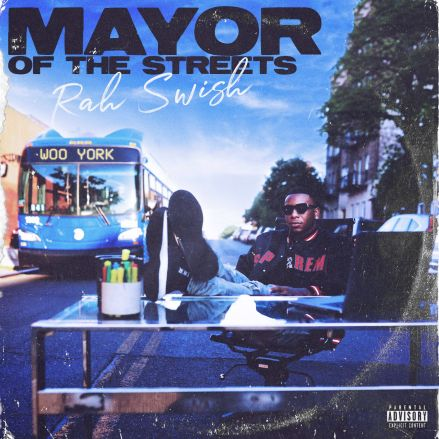 Rah Swish - MAYOR OF THE STREETS (zip)