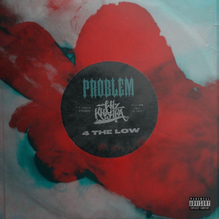 Problem & Wiz Khalifa - 4 THE LOW mp3 download