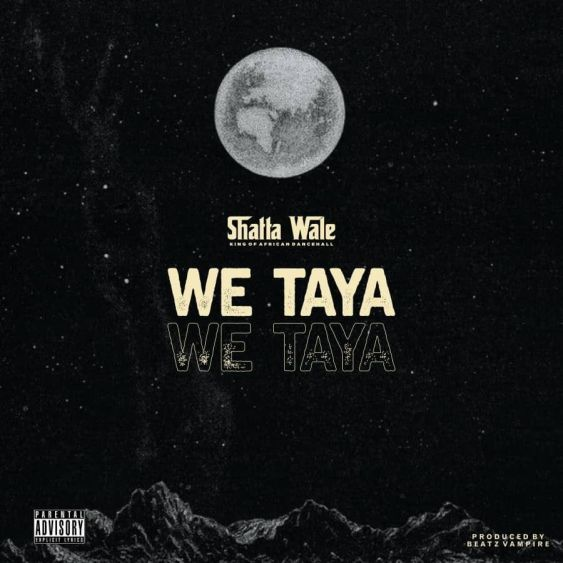 Shatta Wale – We Taya mp3