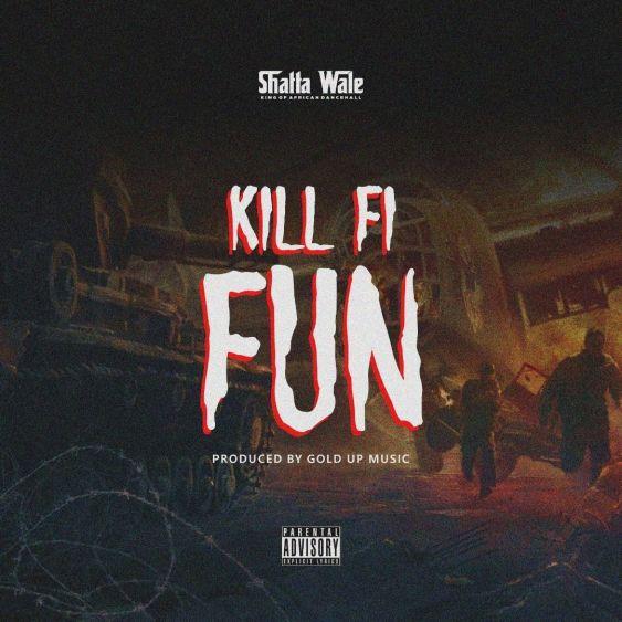 SHATTA WALE - Kill Fi Fun Mp3 download