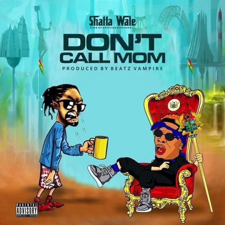 Shatta Wale Don't Call Mom Mp3