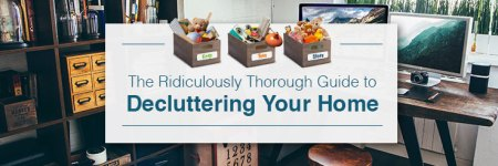 How to Declutter Your Home  A Ridiculously Thorough Guide   Budget     How to Declutter Your Home