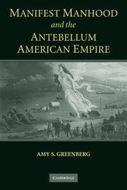 Manifest Manhood and the Antebellum American Empire JPG