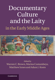 Cover of Warren Brown, Marios Costambeys, Matthew Innes & Adam Kosto (edd.), Documentary Culture and the Laity in the Early Middle Ages (Cambridge 2013)